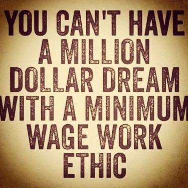 success quote million dollar dream minimum wage work ethic success quotes