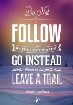 LEAVE A TRAIL INSPIRATIONAL QUOTE NETWORKING QUOTE DO NOT FOLLOW QUOTE