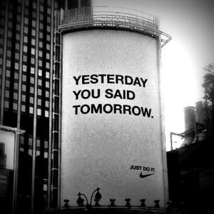 yesterday-you-said-tomorrow-nike