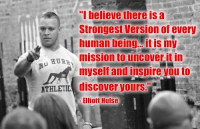 strongest-mission elliott hulse strength camp eliot hulse quote