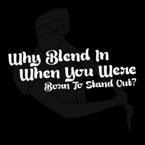 Blend in vs stand out