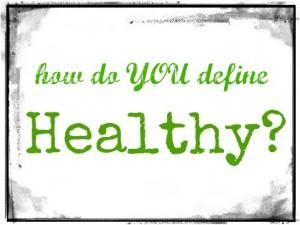 how-do-you-define-healthy