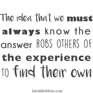 having the answer quote rob people of the experience finding answers quote 1