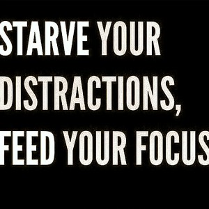 distractions focus quote