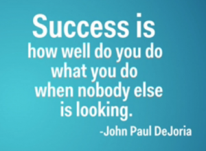 success when no one is looking