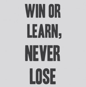 win-or-learn-never-lose