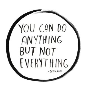 you can do anything but not everything burn out quote