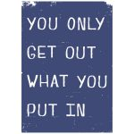 original_you-only-get-out-what-you-put-in-giclee-print
